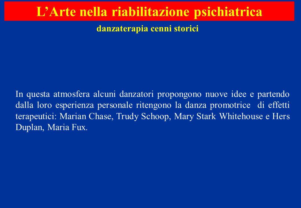 L'Arte nella riabilitazione psichiatrica danzaterapia cenni storici