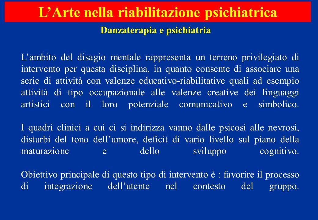 L'Arte nella riabilitazione psichiatrica Danzaterapia e psichiatria