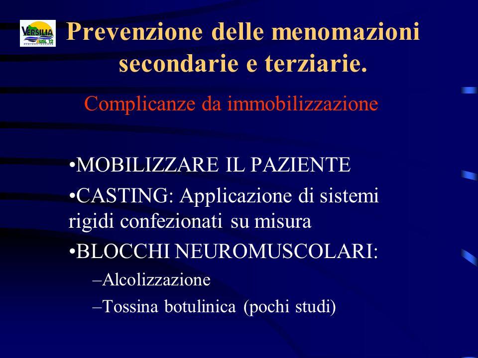 Prevenzione delle menomazioni secondarie e terziarie.