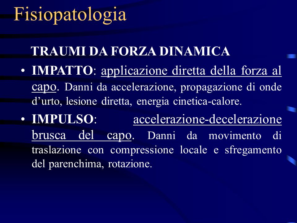Fisiopatologia TRAUMI DA FORZA DINAMICA