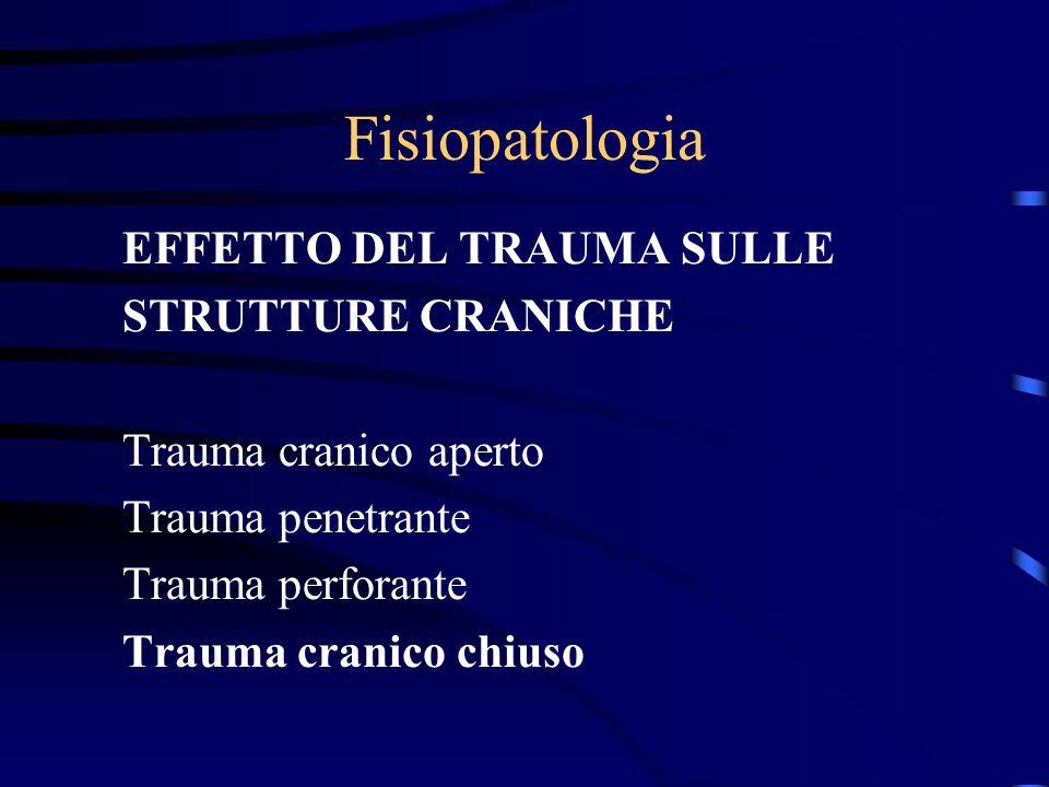 Fisiopatologia EFFETTO DEL TRAUMA SULLE STRUTTURE CRANICHE