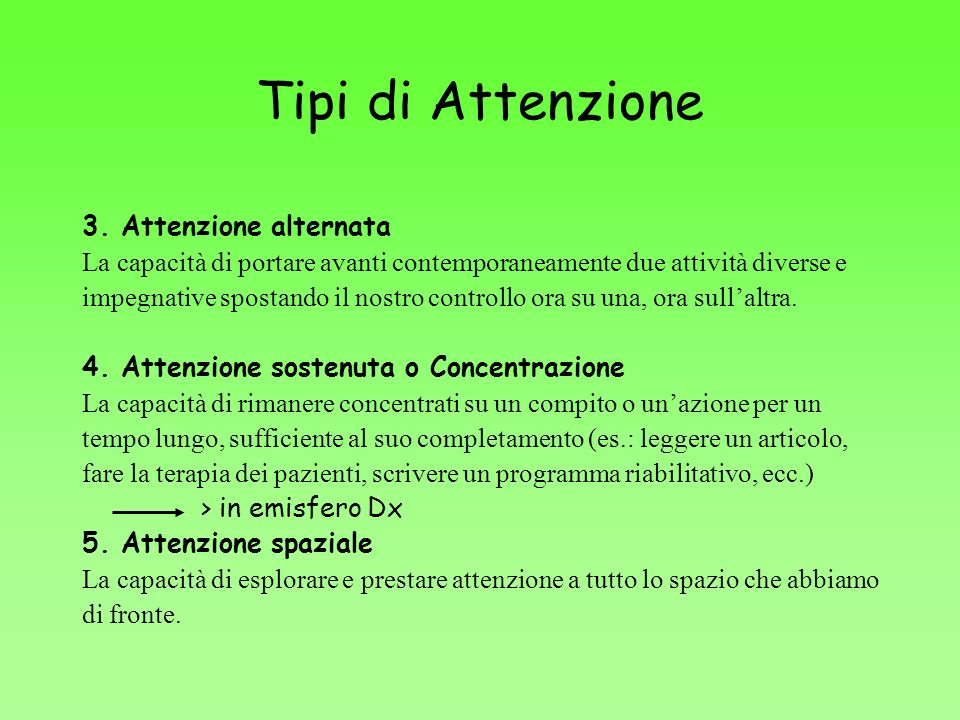 Tipi di Attenzione 3. Attenzione alternata