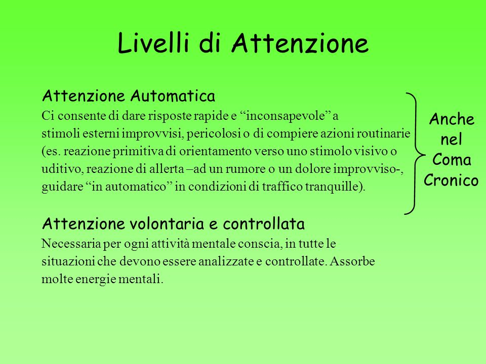 Livelli di Attenzione Attenzione Automatica Anche nel Coma Cronico