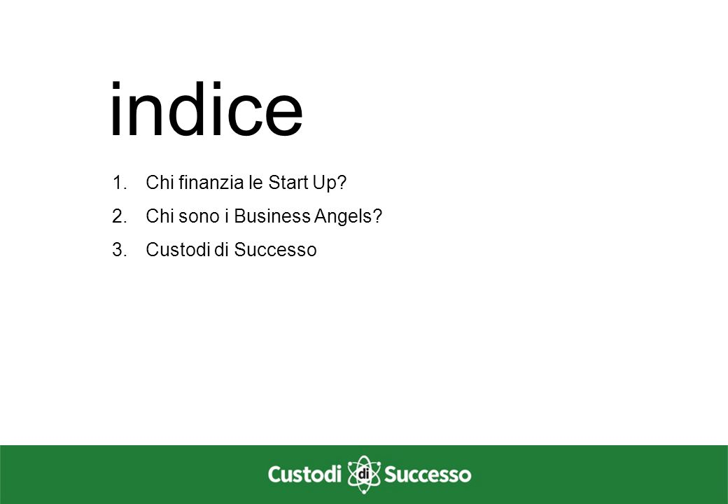 indice Chi finanzia le Start Up Chi sono i Business Angels