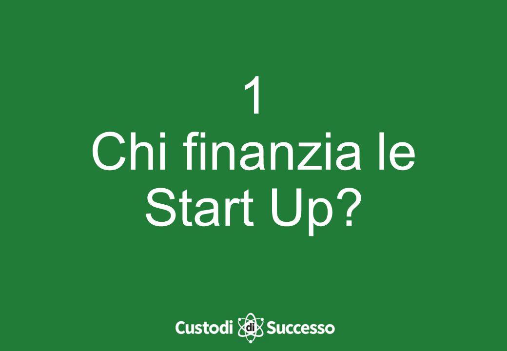 1 Chi finanzia le Start Up