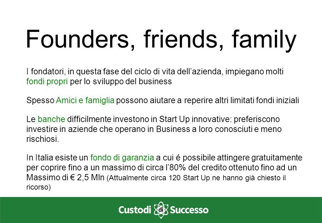 Founders, friends, family