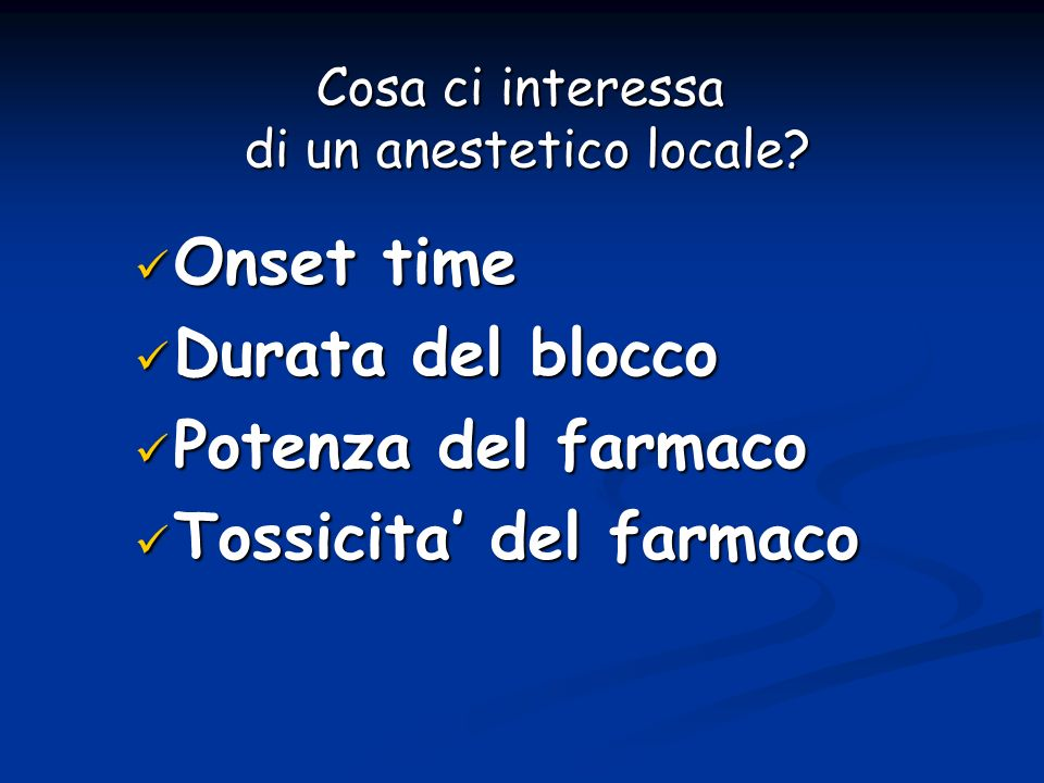 Cosa ci interessa di un anestetico locale