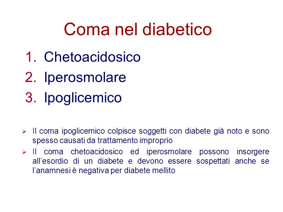 Coma nel diabetico Chetoacidosico Iperosmolare Ipoglicemico