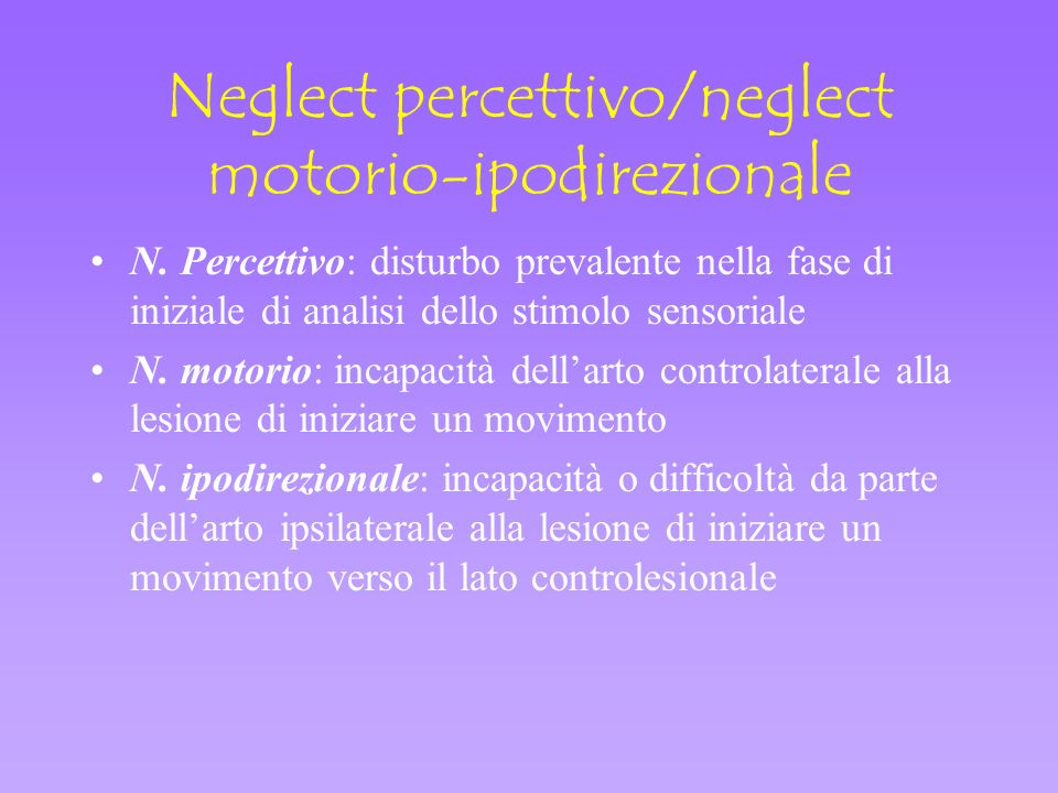 Neglect percettivo/neglect motorio-ipodirezionale