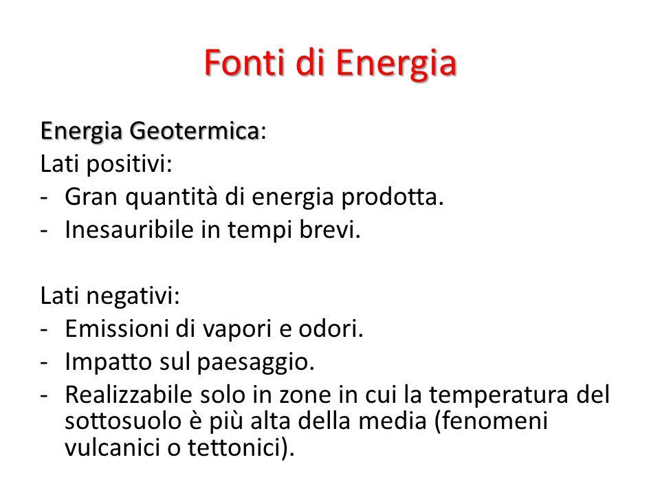Fonti di Energia Energia Geotermica: Lati positivi: