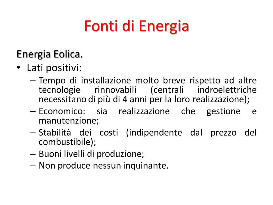 Fonti di Energia Energia Eolica. Lati positivi: