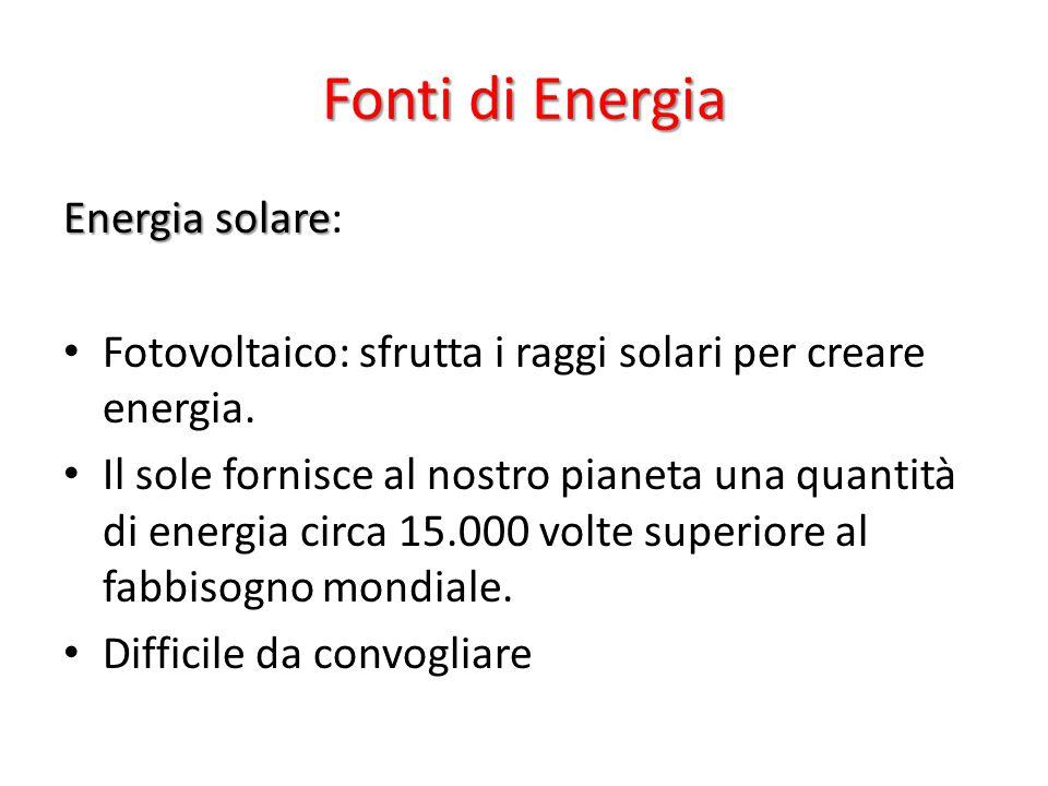 Fonti di Energia Energia solare: