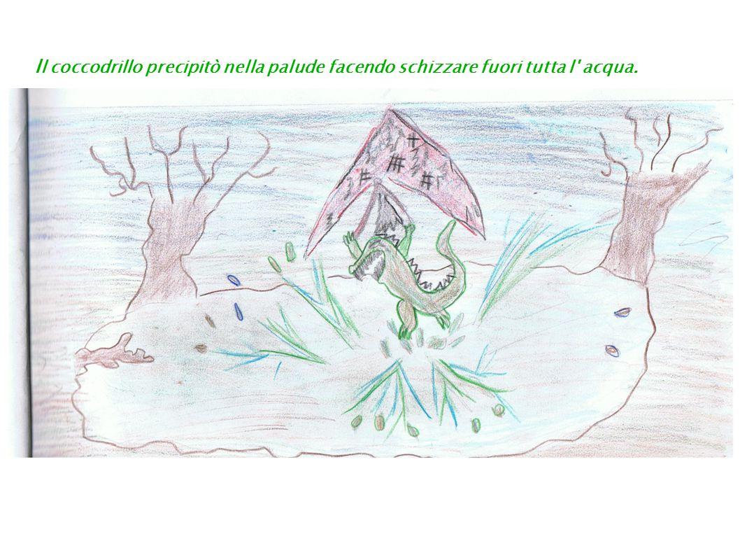 Il coccodrillo precipitò nella palude facendo schizzare fuori tutta l acqua.