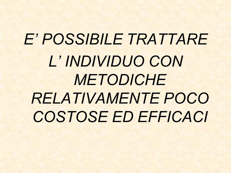 L' INDIVIDUO CON METODICHE RELATIVAMENTE POCO COSTOSE ED EFFICACI