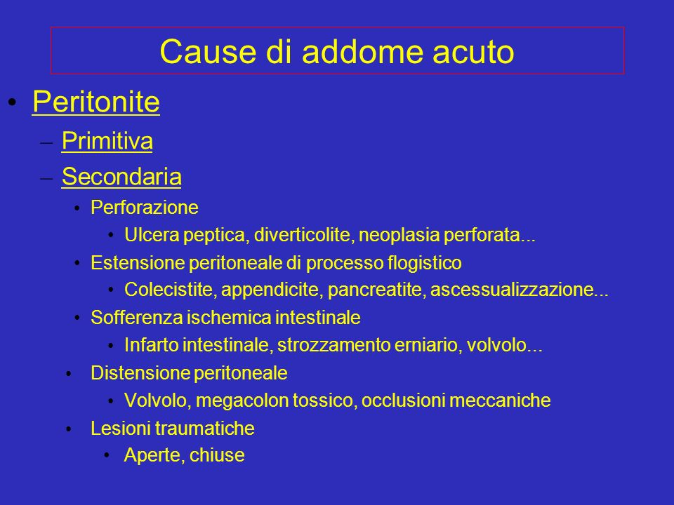 Cause di addome acuto Peritonite Primitiva Secondaria Perforazione