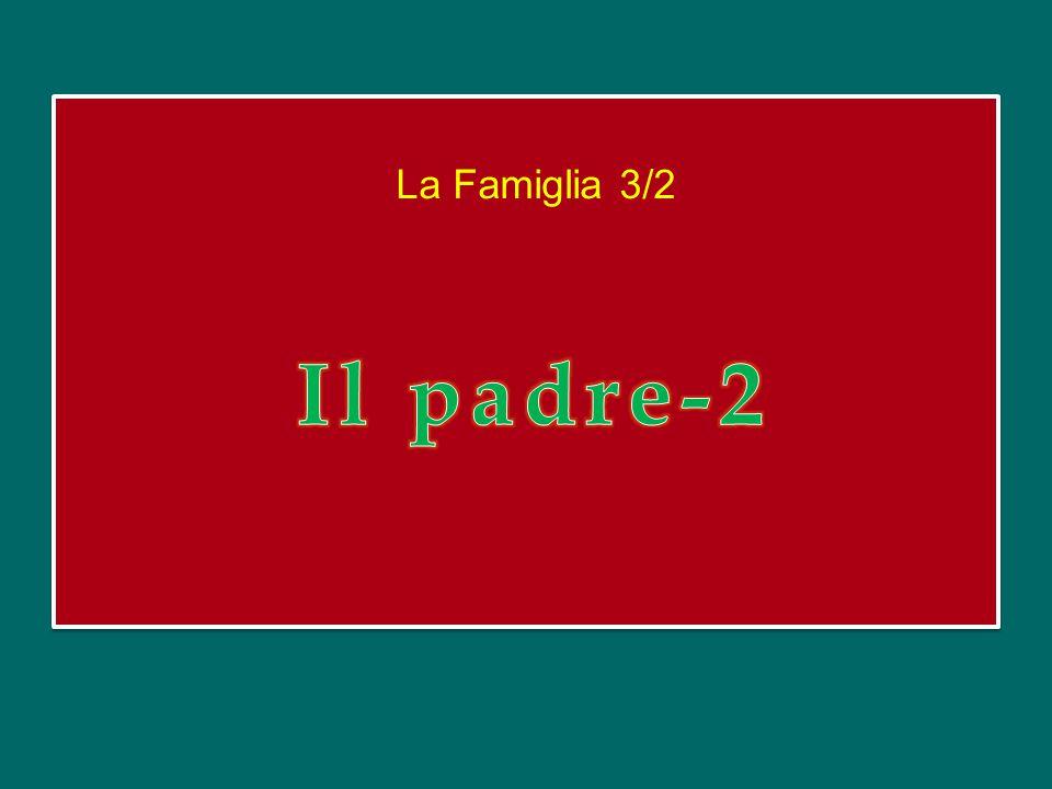 La Famiglia 3/2 Il padre-2
