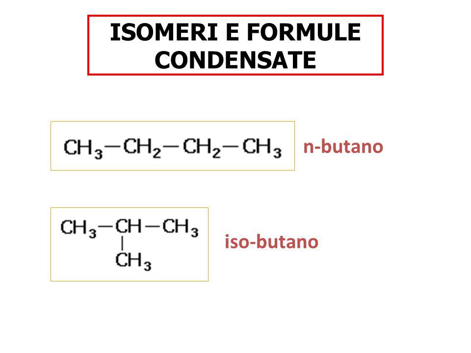 ISOMERI E FORMULE CONDENSATE