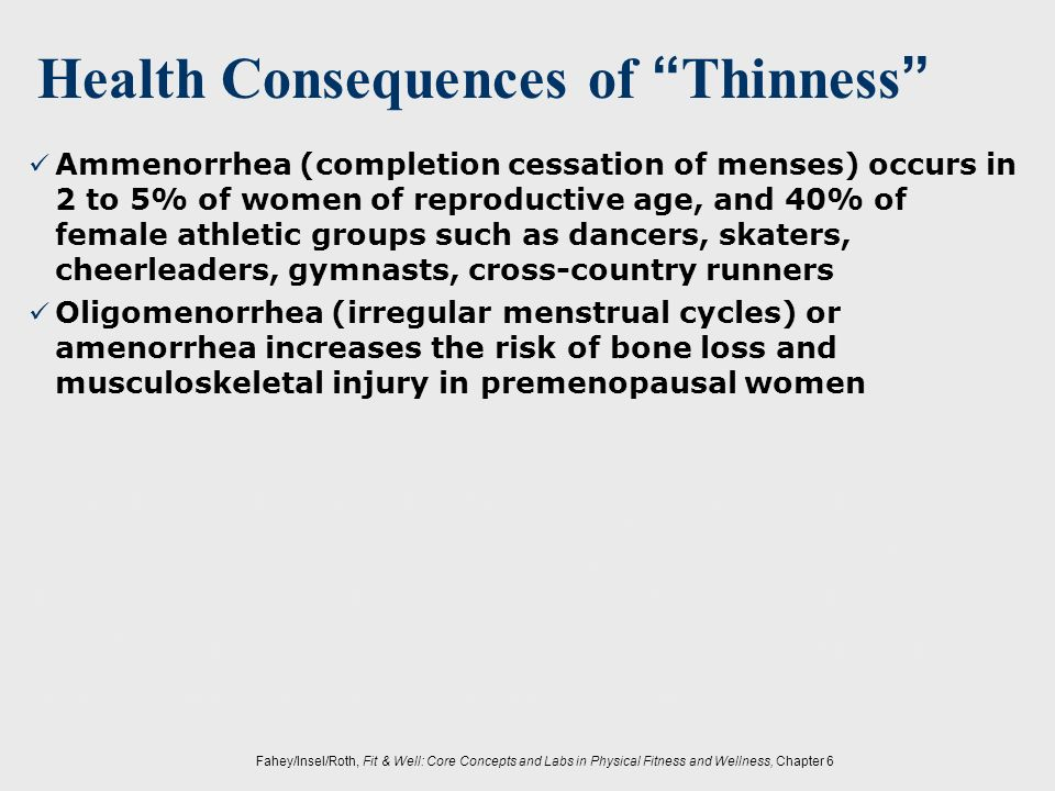 Health Consequences of Thinness
