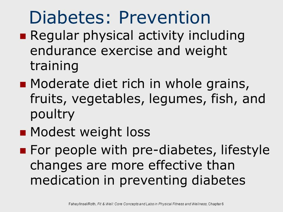 Diabetes: PreventionRegular physical activity including endurance exercise and weight training.