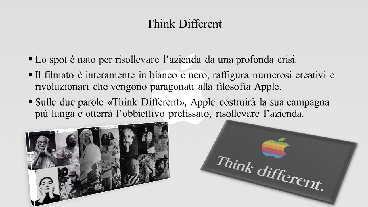 Think Different Lo spot è nato per risollevare l'azienda da una profonda crisi.