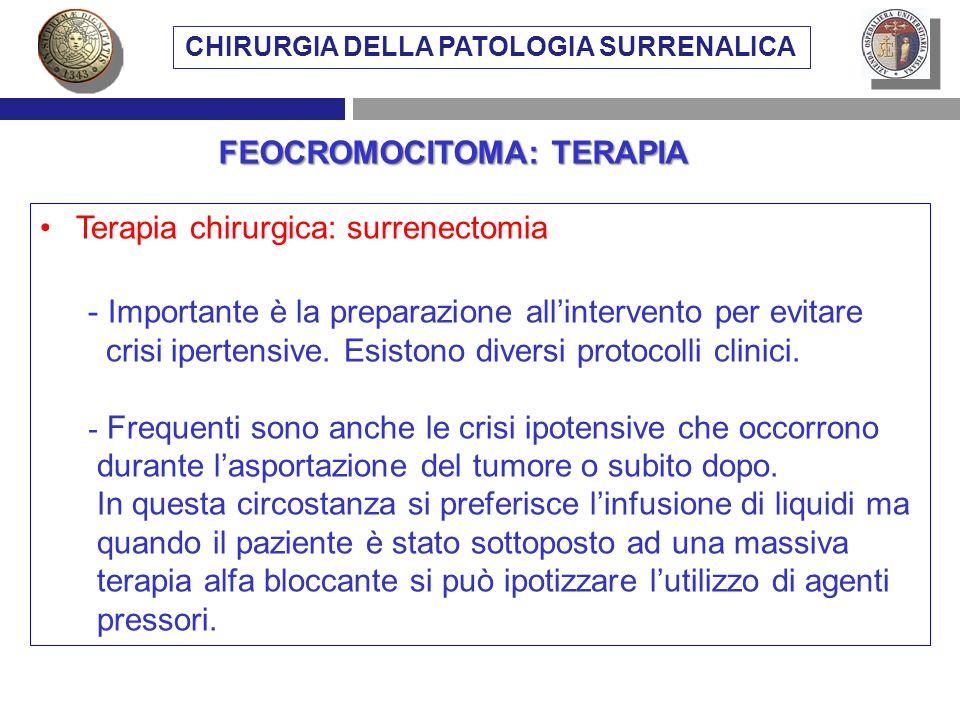 CHIRURGIA DELLA PATOLOGIA SURRENALICA FEOCROMOCITOMA: TERAPIA