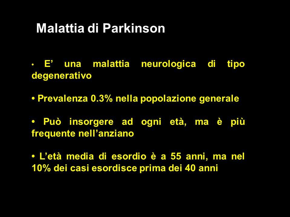 Malattia di Parkinson • Prevalenza 0.3% nella popolazione generale