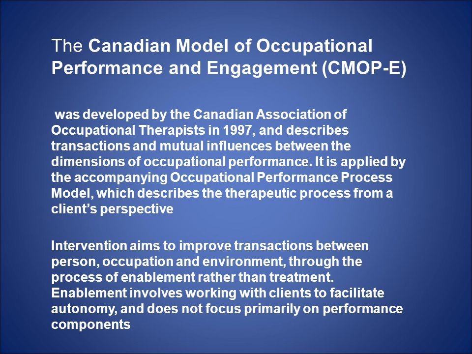 The Canadian Model of Occupational Performance and Engagement (CMOP-E)