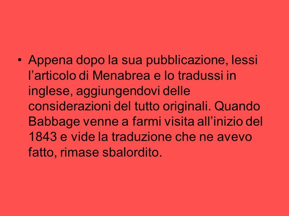 Appena dopo la sua pubblicazione, lessi l'articolo di Menabrea e lo tradussi in inglese, aggiungendovi delle considerazioni del tutto originali.