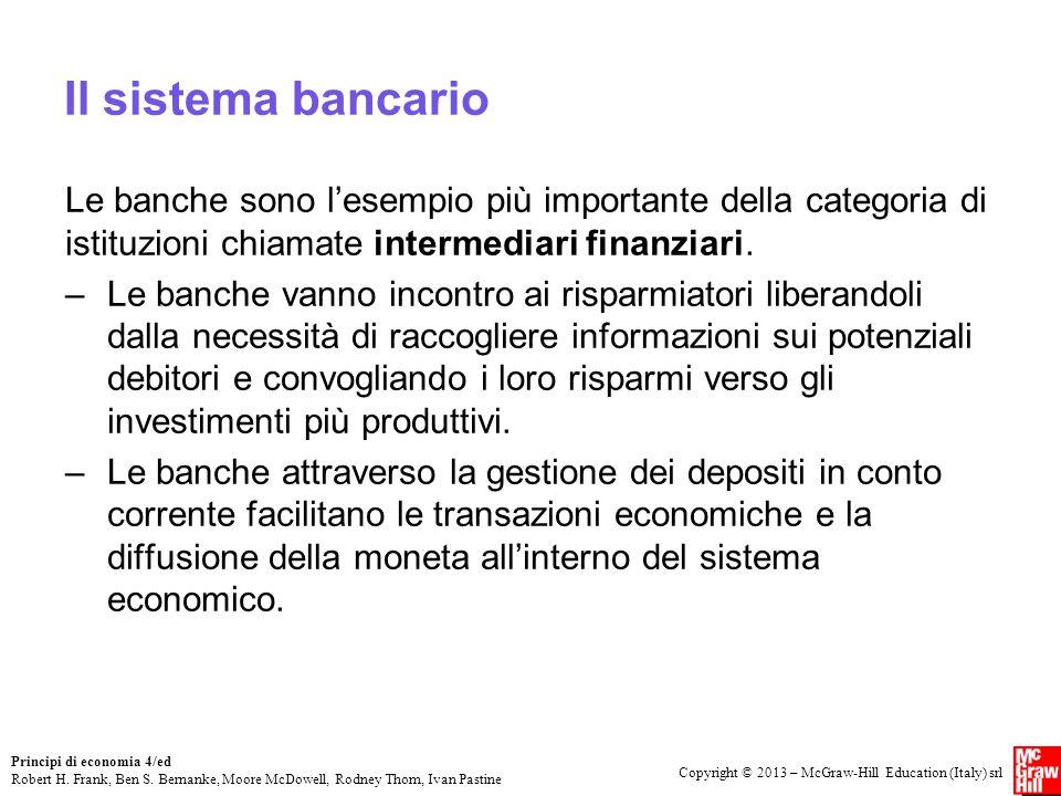 Il sistema bancario Le banche sono l'esempio più importante della categoria di istituzioni chiamate intermediari finanziari.