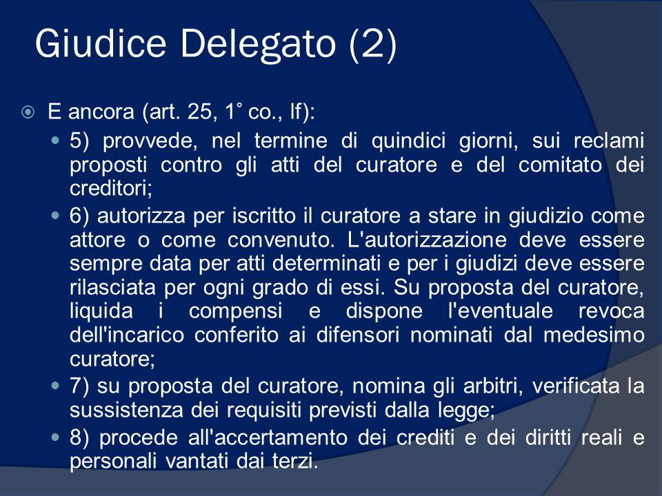 Giudice Delegato (2) E ancora (art. 25, 1° co., lf):
