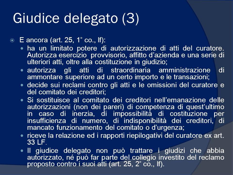 Giudice delegato (3) E ancora (art. 25, 1° co., lf):