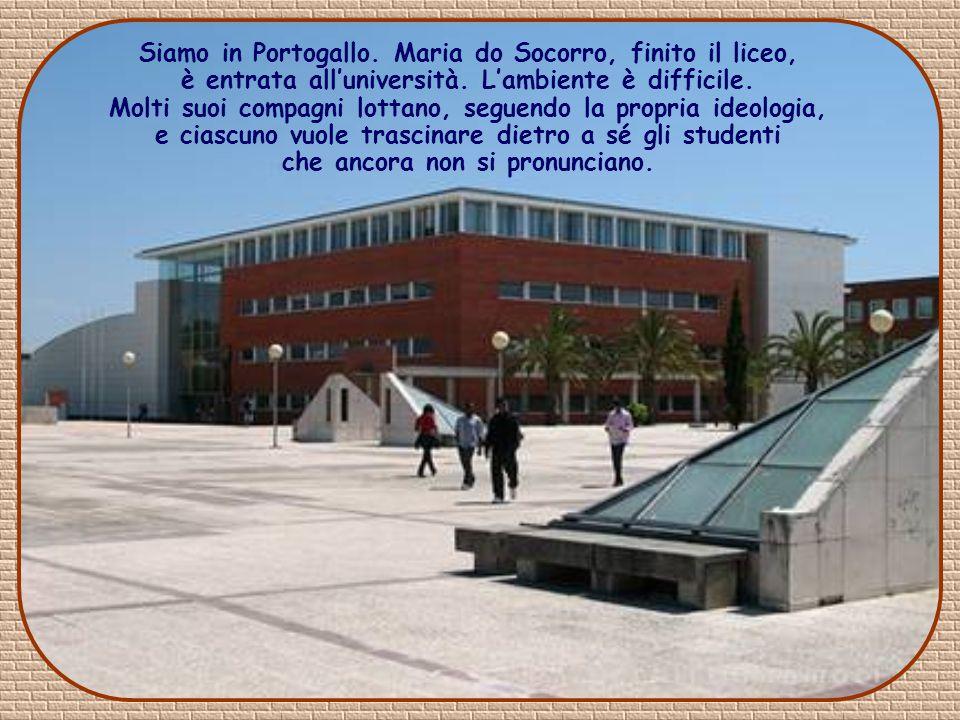 Siamo in Portogallo. Maria do Socorro, finito il liceo, è entrata all'università.
