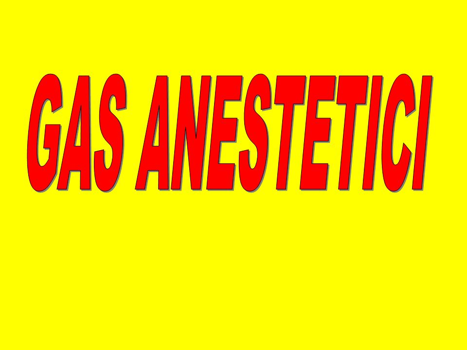GAS ANESTETICI