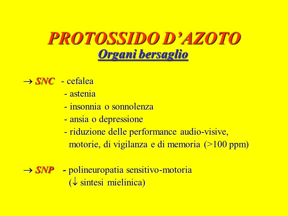 PROTOSSIDO D'AZOTO Organi bersaglio  SNC - cefalea - astenia
