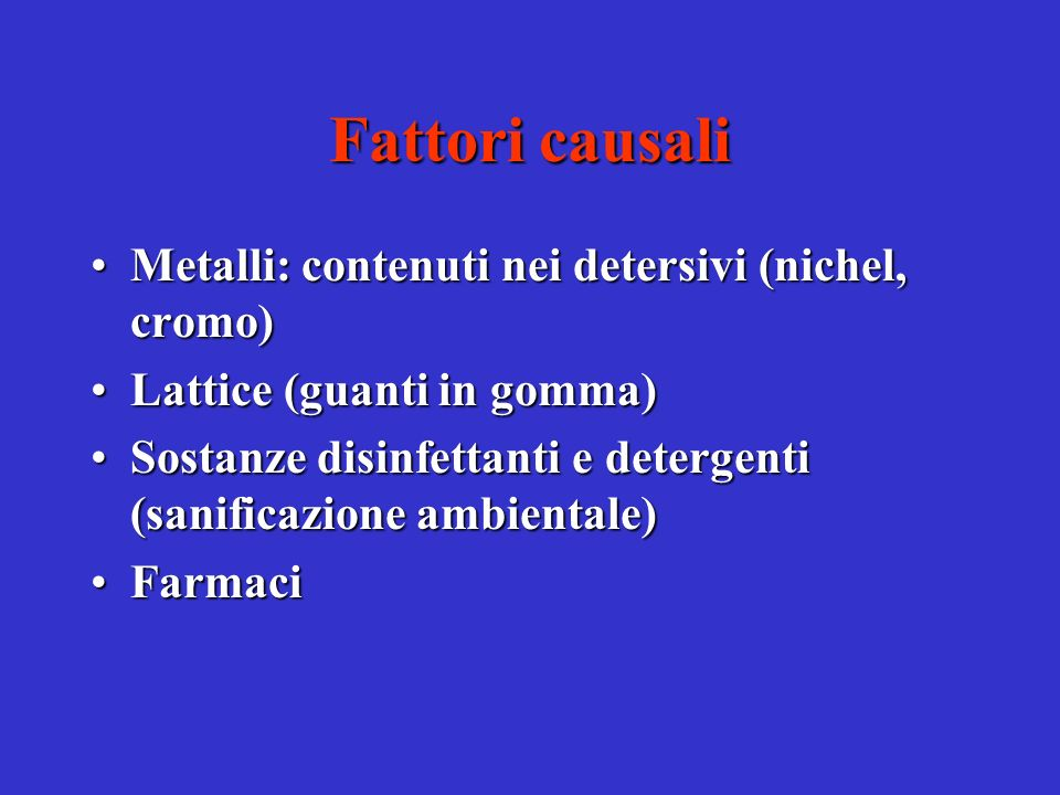 Fattori causali Metalli: contenuti nei detersivi (nichel, cromo)