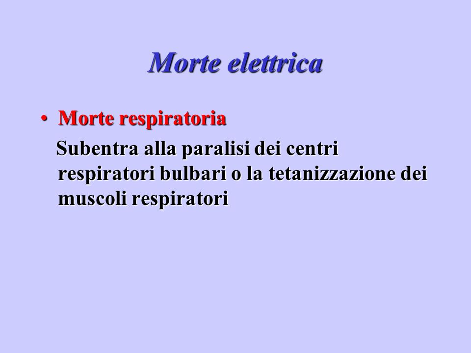 Morte elettrica Morte respiratoria