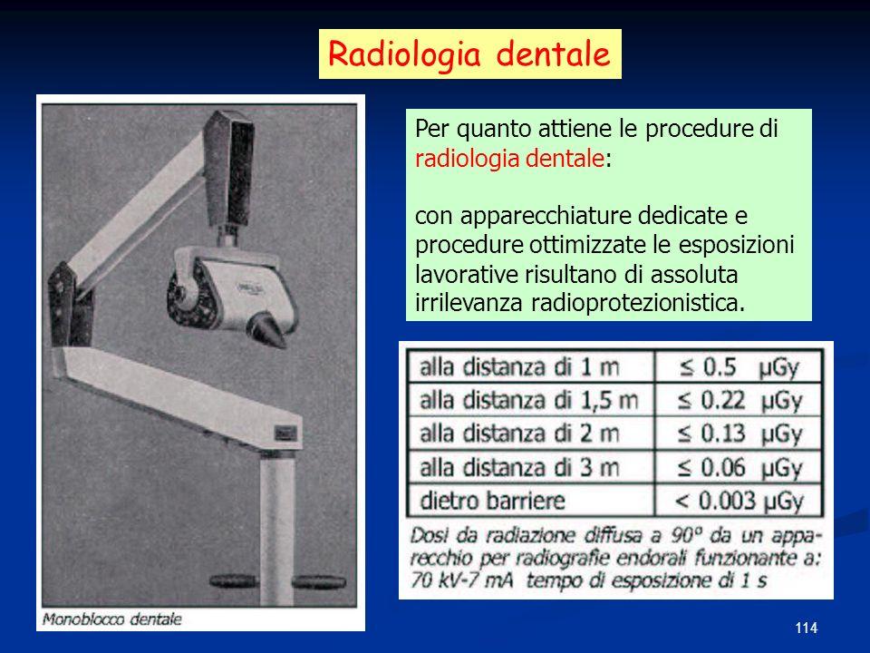 Radiologia dentale Per quanto attiene le procedure di radiologia dentale: