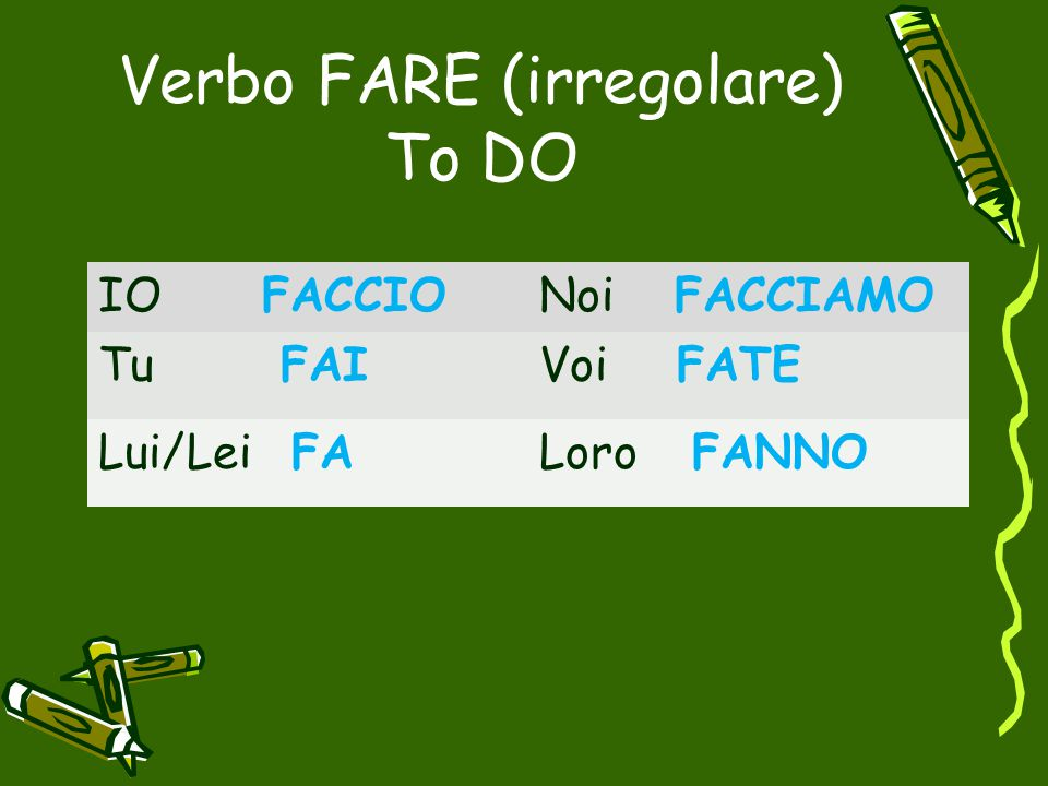 Verbo FARE (irregolare) To DO