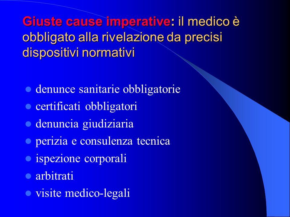 Giuste cause imperative: il medico è obbligato alla rivelazione da precisi dispositivi normativi