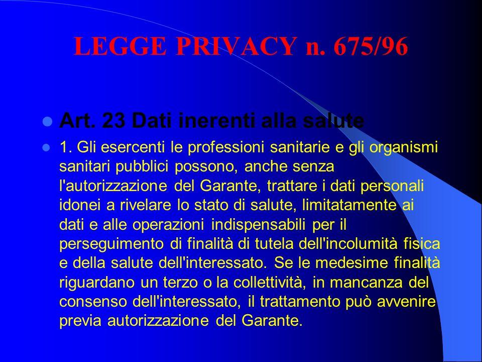 LEGGE PRIVACY n. 675/96 Art. 23 Dati inerenti alla salute
