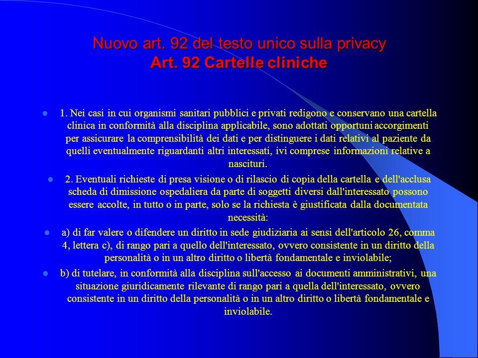 Nuovo art. 92 del testo unico sulla privacy Art. 92 Cartelle cliniche