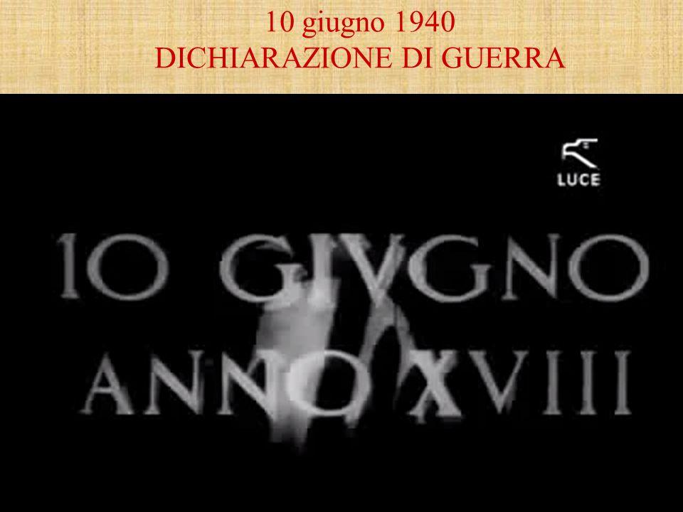 10 giugno 1940 DICHIARAZIONE DI GUERRA