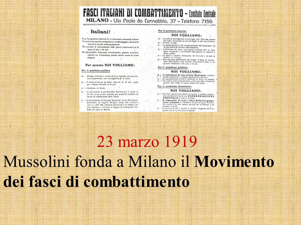 23 marzo 1919 Mussolini fonda a Milano il Movimento dei fasci di combattimento