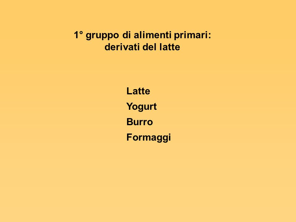 1° gruppo di alimenti primari: