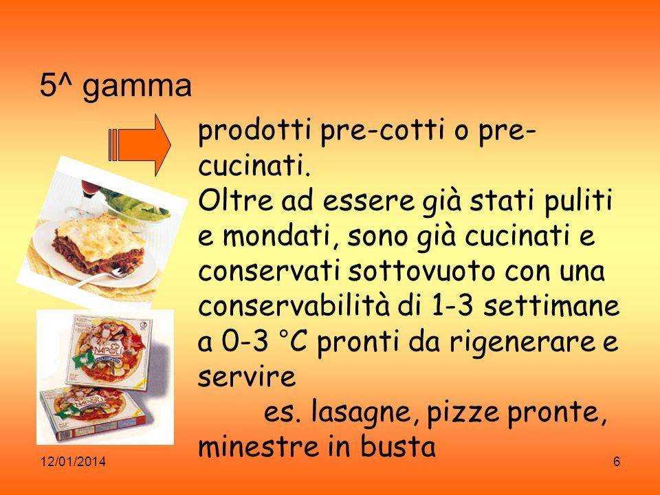 5^ gamma prodotti pre-cotti o pre-cucinati.