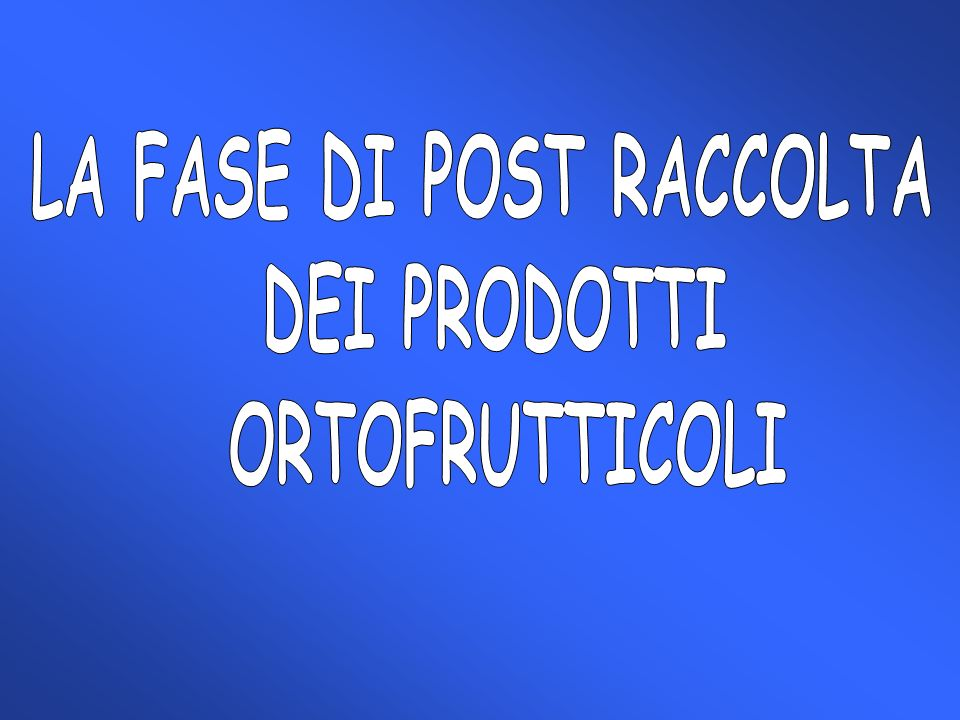 LA FASE DI POST RACCOLTA