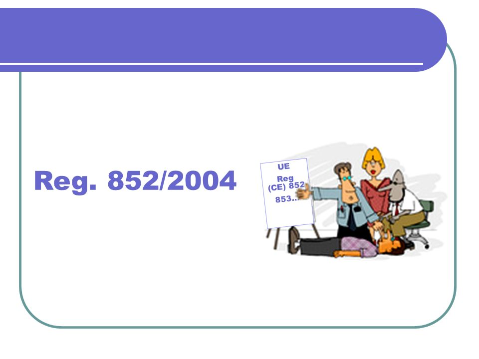 Reg. 852/2004 UE Reg (CE) 852 853…