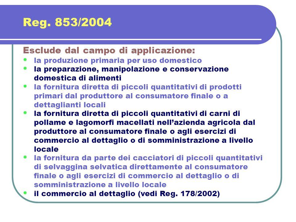 Reg. 853/2004 Esclude dal campo di applicazione: