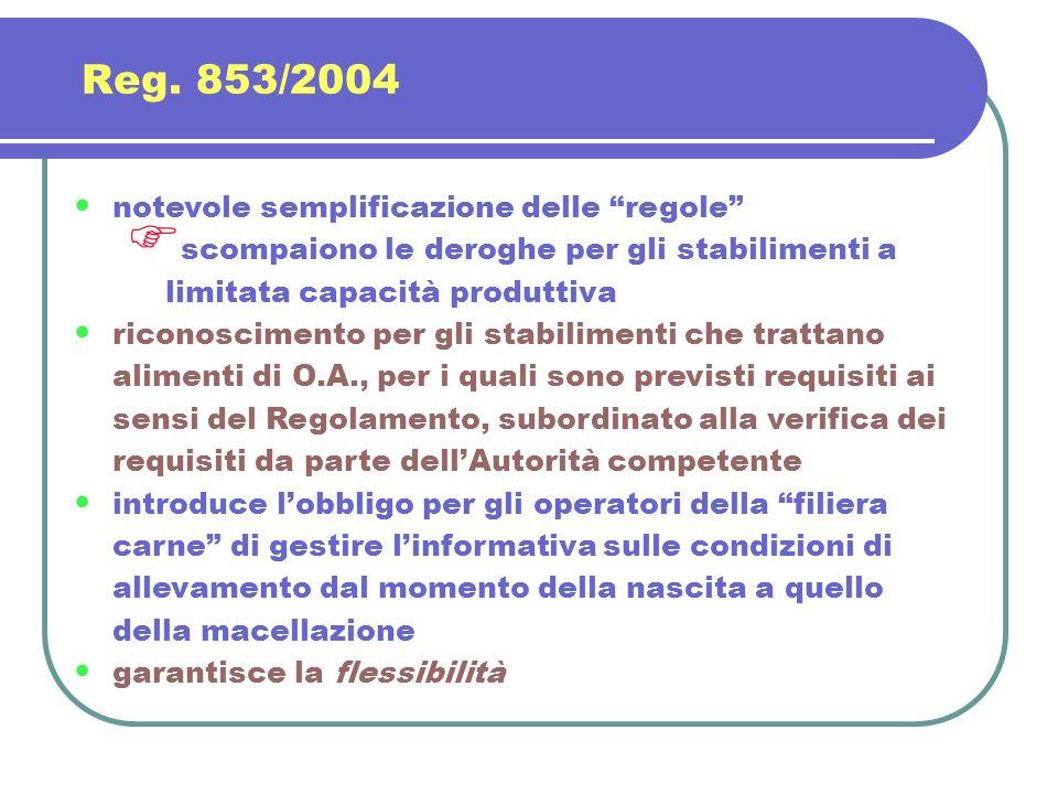 Reg. 853/2004 notevole semplificazione delle regole