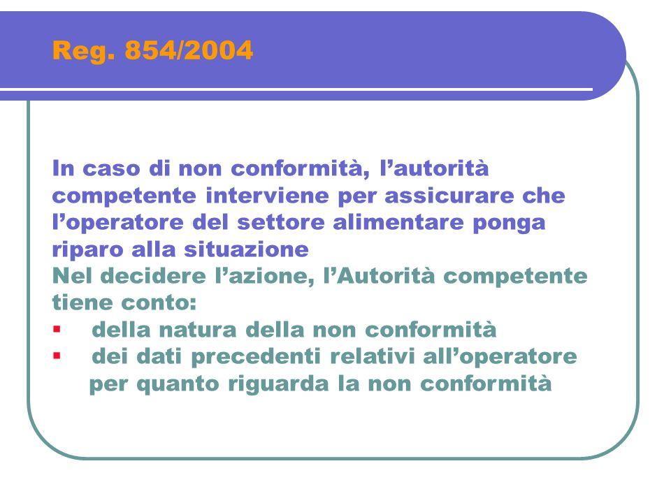 Reg. 854/2004 In caso di non conformità, l'autorità